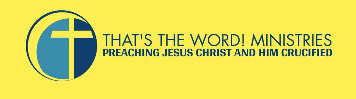 That's The Word! Ministries - immagine di copertina