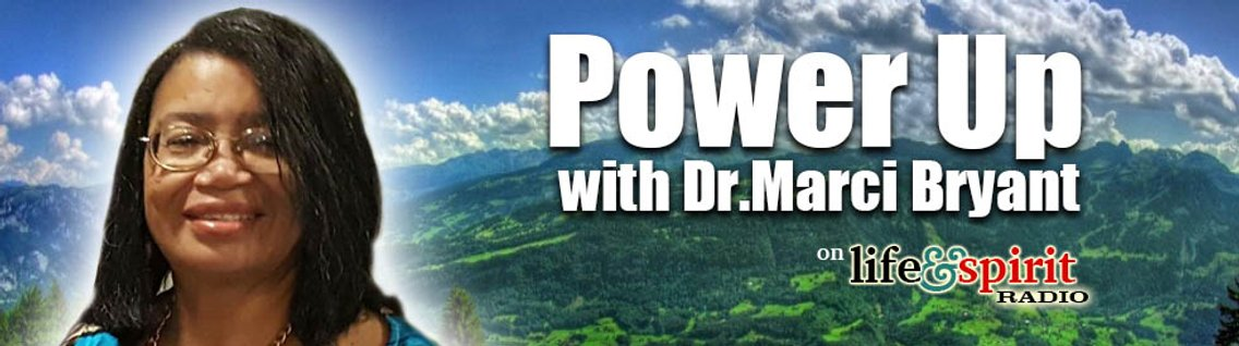 Power Up with Dr. Marci Bryant - Cover Image