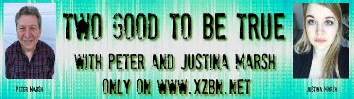 Two Good To Be True with Justina Marsh and Peter Marsh - imagen de portada