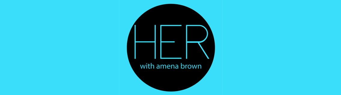 HER With Amena Brown - Cover Image