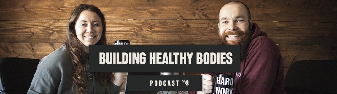 Building Healthy Bodies Podcast - Cover Image