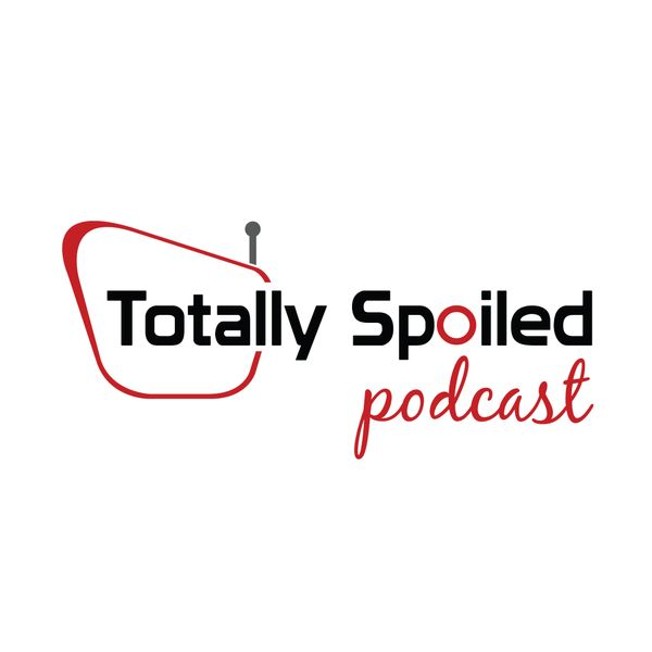 None - This Is The Last Episode Of The Totally Spoiled Podcast