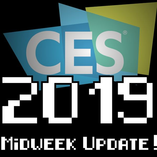 Geek Therapy Radio - CES 2019 Midweek Update with the High Tech Texan