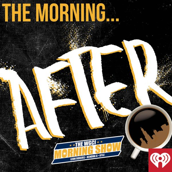 The WGCI Morning Show - The Morning After Podcast