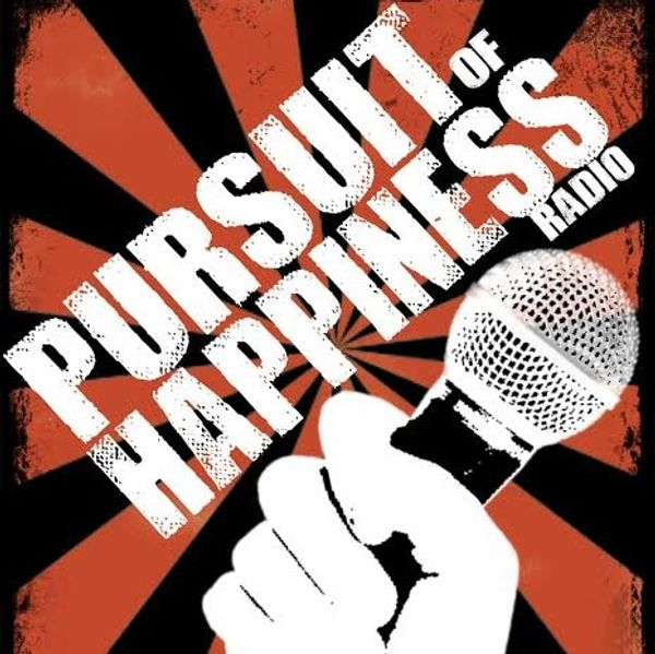 The Pursuit of Happiness - Talking to Liberals and Anarchists About Weed Laws (podcast)
