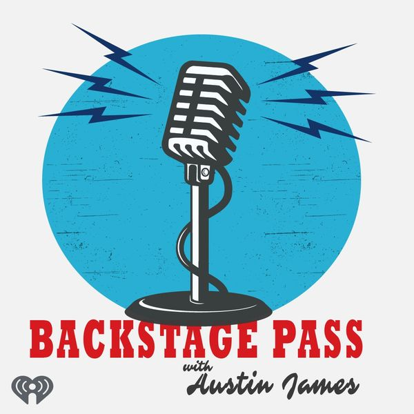 Austin James - BACKSTAGE PASS podcast with Kane Brown